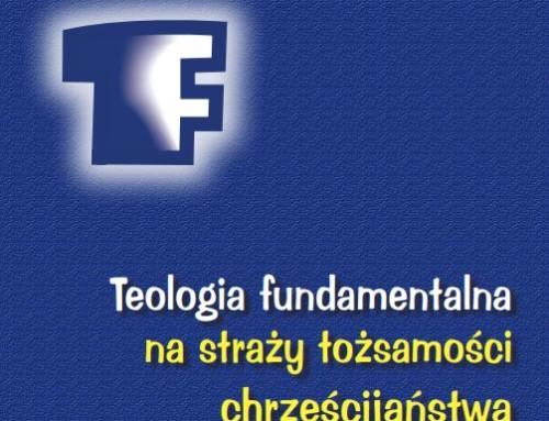 Teologia fundamentalna na straży tożsamości chrześcijaństwa